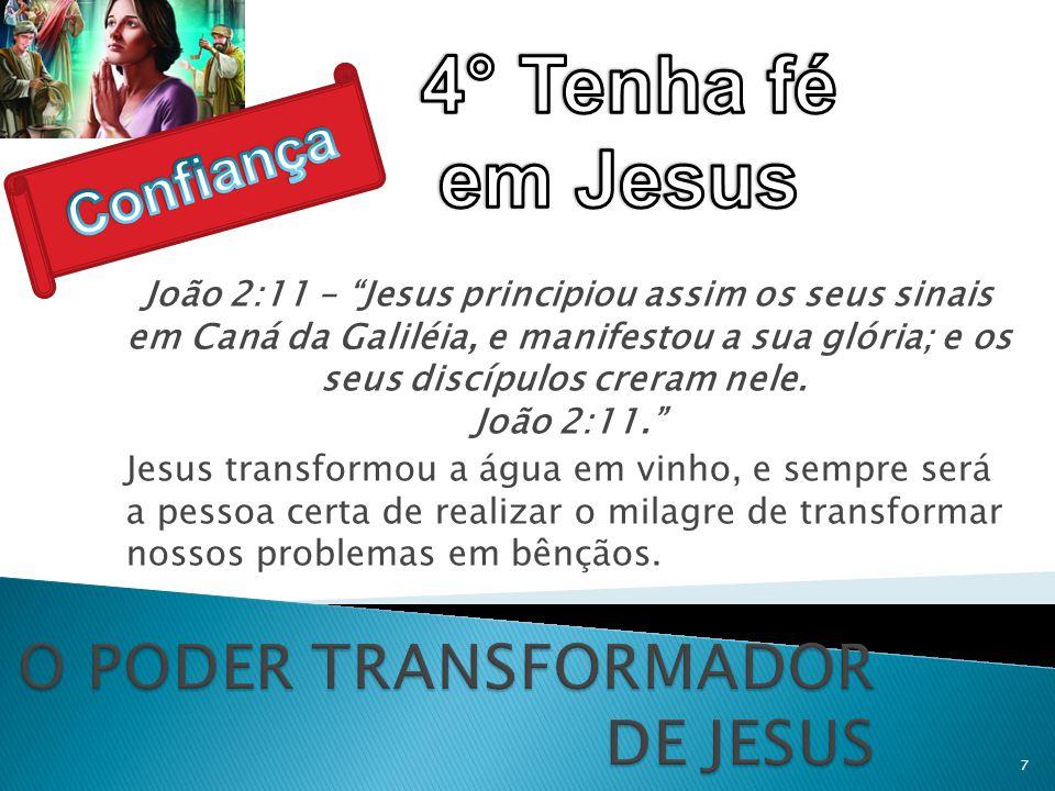"""João 2:11 – """"Jesus principiou assim os seus sinais em Caná da Galiléia, e manifestou a sua glória; e os seus discípulos creram nele. João 2:11."""" Jesus"""