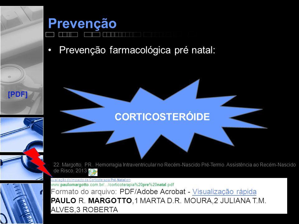 Prevenção •Prevenção farmacológica pré natal: CORTICOSTERÓIDE 22.