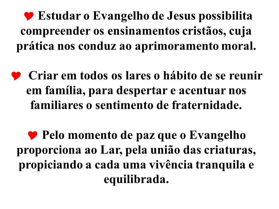  Estudar o Evangelho de Jesus possibilita compreender os ensinamentos cristãos, cuja prática nos conduz ao aprimoramento moral.  Criar em todos os