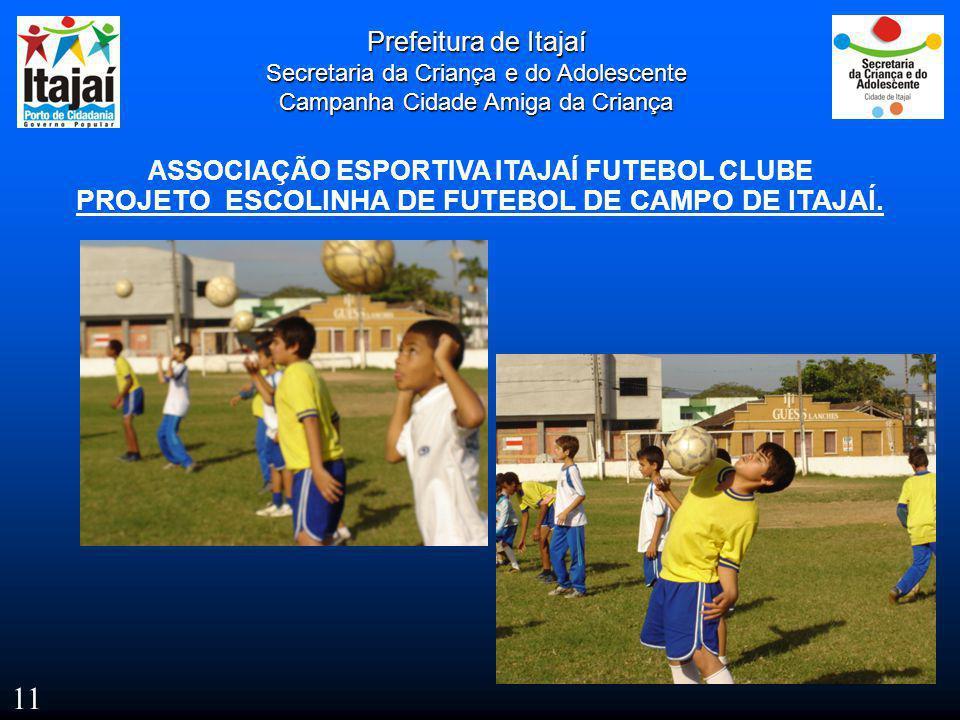 Prefeitura de Itajaí Secretaria da Criança e do Adolescente Campanha Cidade Amiga da Criança ASSOCIAÇÃO ESPORTIVA ITAJAÍ FUTEBOL CLUBE PROJETO ESCOLIN