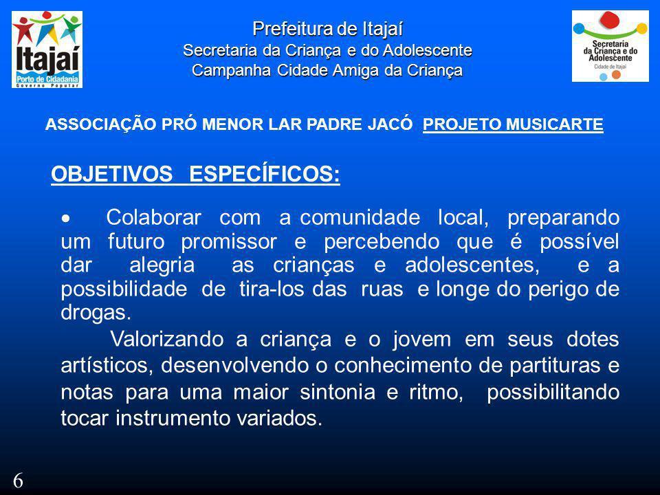 Prefeitura de Itajaí Secretaria da Criança e do Adolescente Campanha Cidade Amiga da Criança PROGRAMA TIRANDO DE LETRA 27
