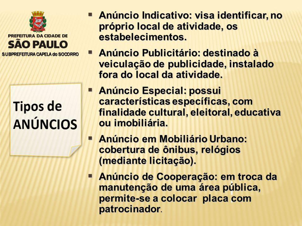 SUBPREFEITURA CAPELA do SOCORRO  Anúncio Indicativo: visa identificar, no próprio local de atividade, os estabelecimentos.