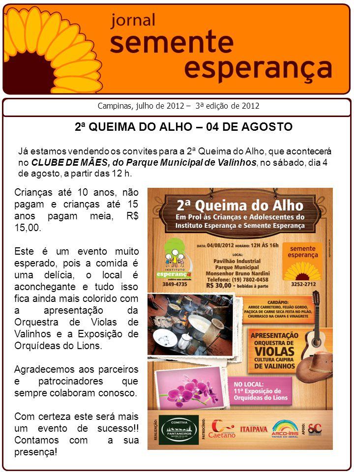 2ª QUEIMA DO ALHO – 04 DE AGOSTO Já estamos vendendo os convites para a 2ª Queima do Alho, que acontecerá no CLUBE DE MÃES, do Parque Municipal de Val
