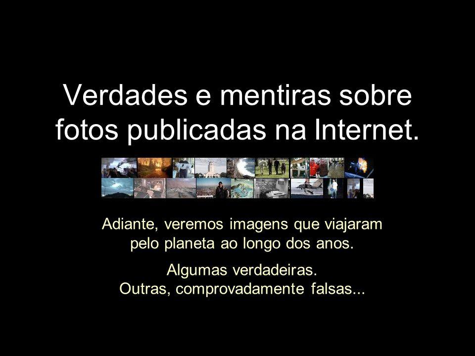 Verdades e mentiras sobre fotos publicadas na Internet.