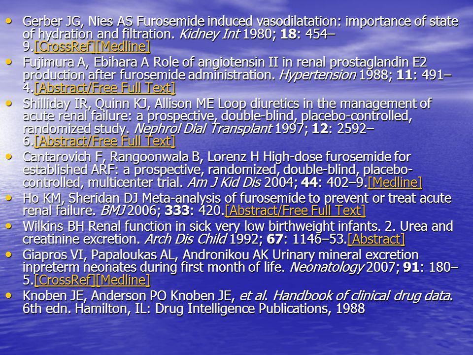• Gerber JG, Nies AS Furosemide induced vasodilatation: importance of state of hydration and filtration. Kidney Int 1980; 18: 454– 9.[CrossRef][Medlin
