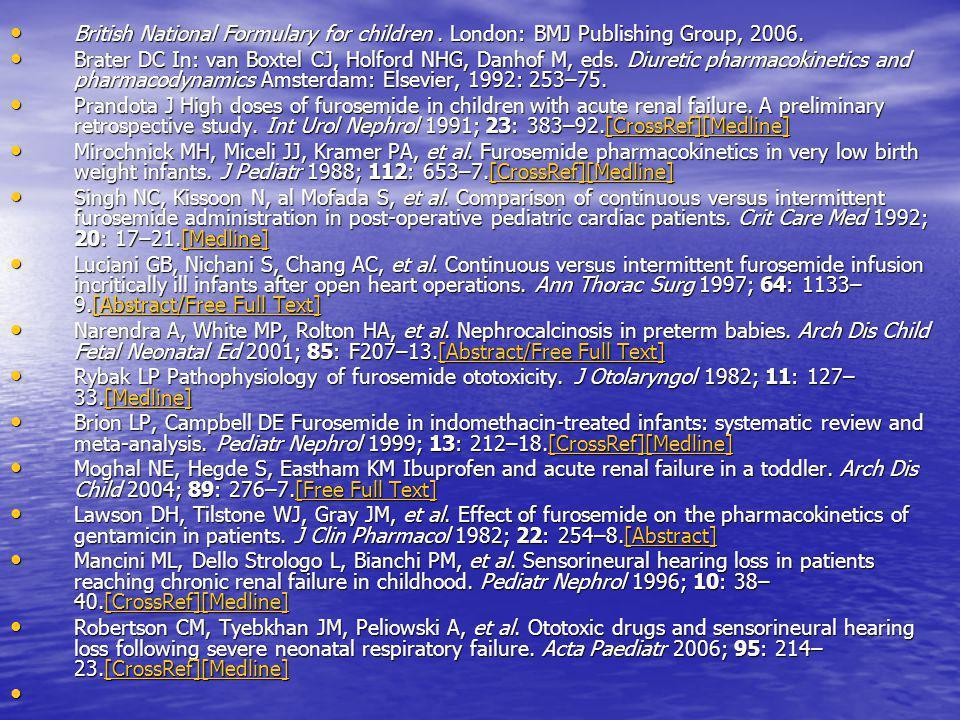 • British National Formulary for children.London: BMJ Publishing Group, 2006.
