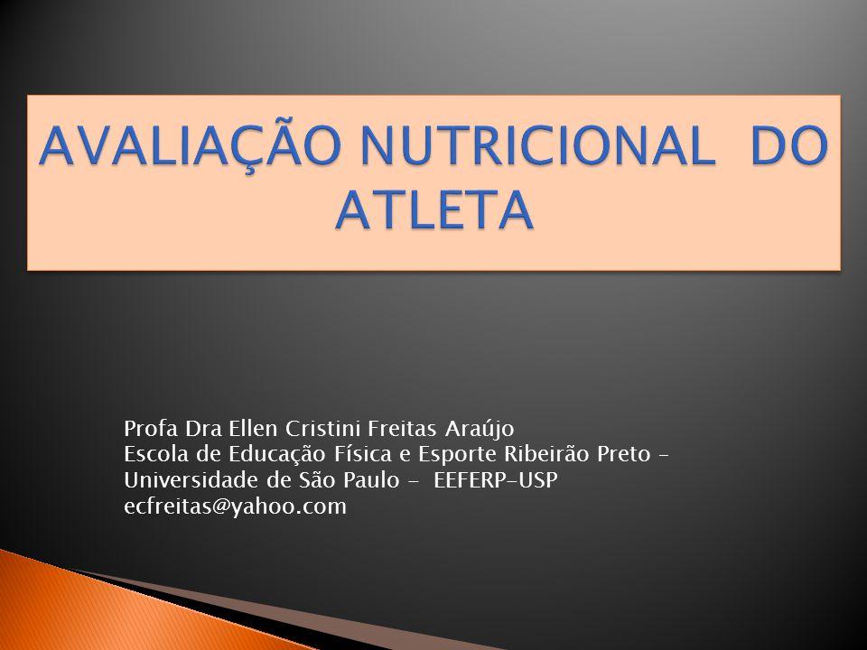 Profa Dra Ellen Cristini Freitas Araújo Escola de Educação Física e Esporte Ribeirão Preto – Universidade de São Paulo - EEFERP-USP ecfreitas@yahoo.co