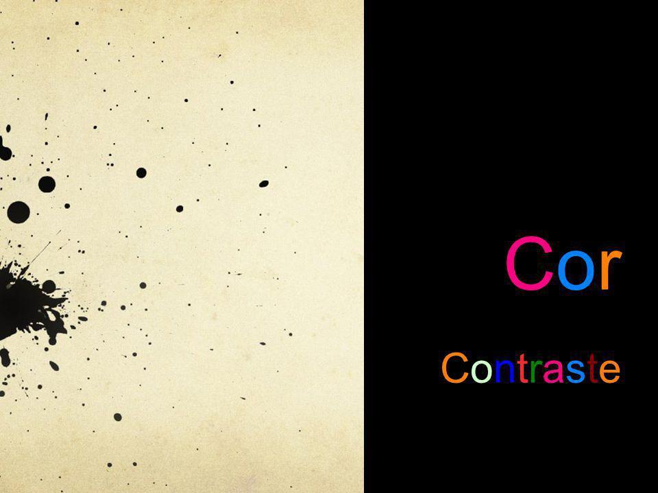 Contrastes de Cor O contraste é um fenómeno com o qual se podem diferenciar cores, atendendo à sua luminosidade ou à cor de fundo sobre a qual se projetam...
