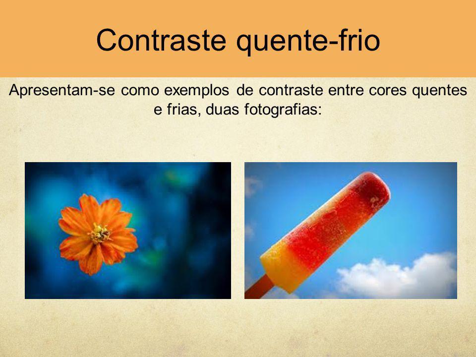 Apresentam-se como exemplos de contraste entre cores quentes e frias, duas fotografias: Contraste quente-frio