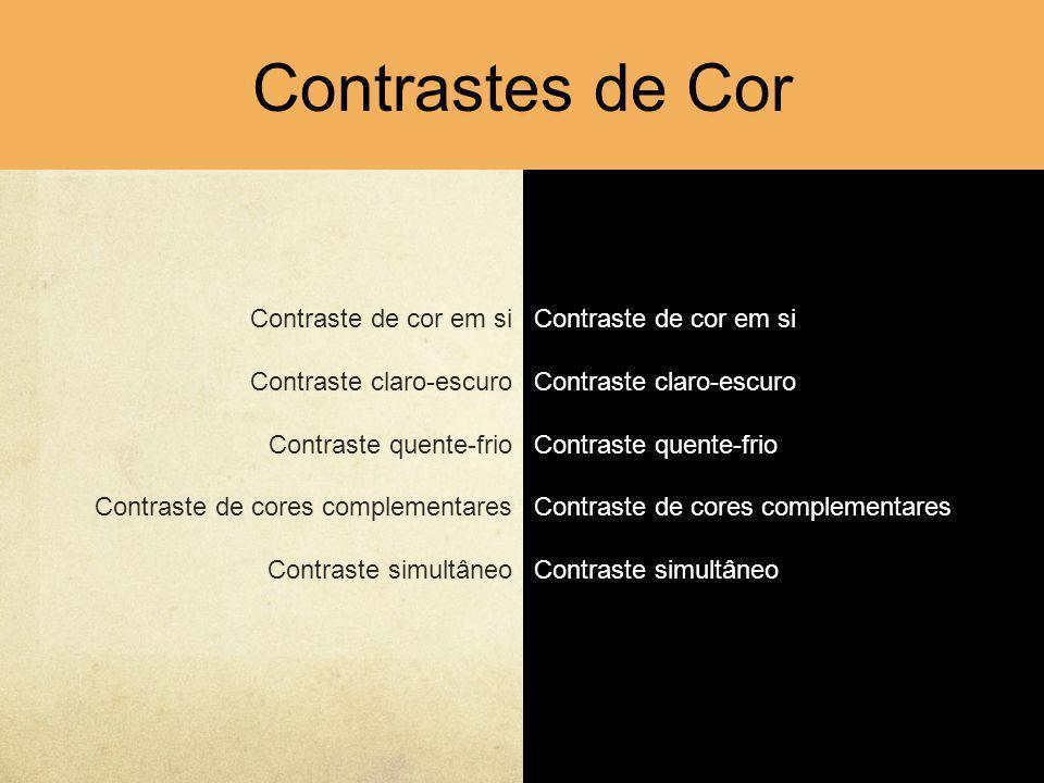 Contraste de cor em si Contraste claro-escuro Contraste quente-frio Contraste de cores complementares Contraste simultâneo Contrastes de Cor Contraste