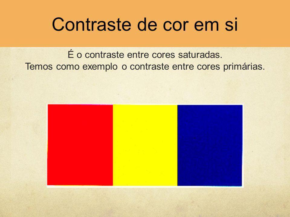 Contraste de cor em si É o contraste entre cores saturadas. Temos como exemplo o contraste entre cores primárias.