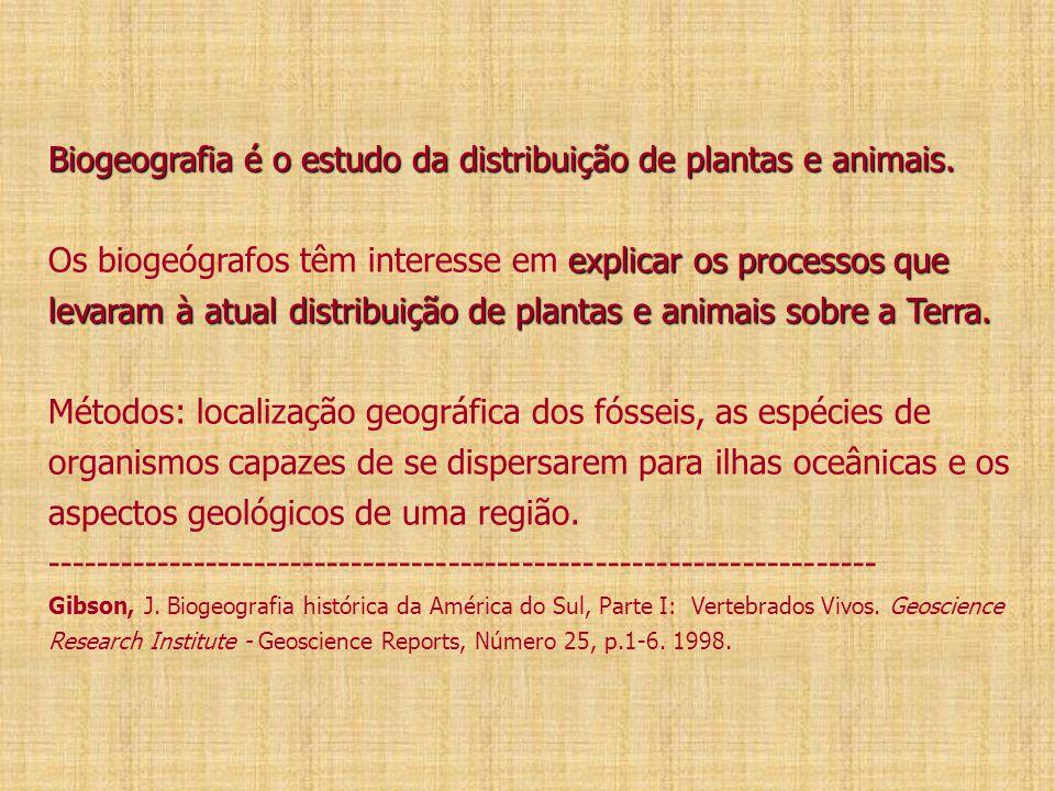Biogeografia é o estudo da distribuição de plantas e animais. explicar os processos que levaram à atual distribuição de plantas e animais sobre a Terr