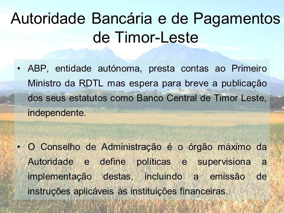 •ABP, entidade autónoma, presta contas ao Primeiro Ministro da RDTL mas espera para breve a publicação dos seus estatutos como Banco Central de Timor