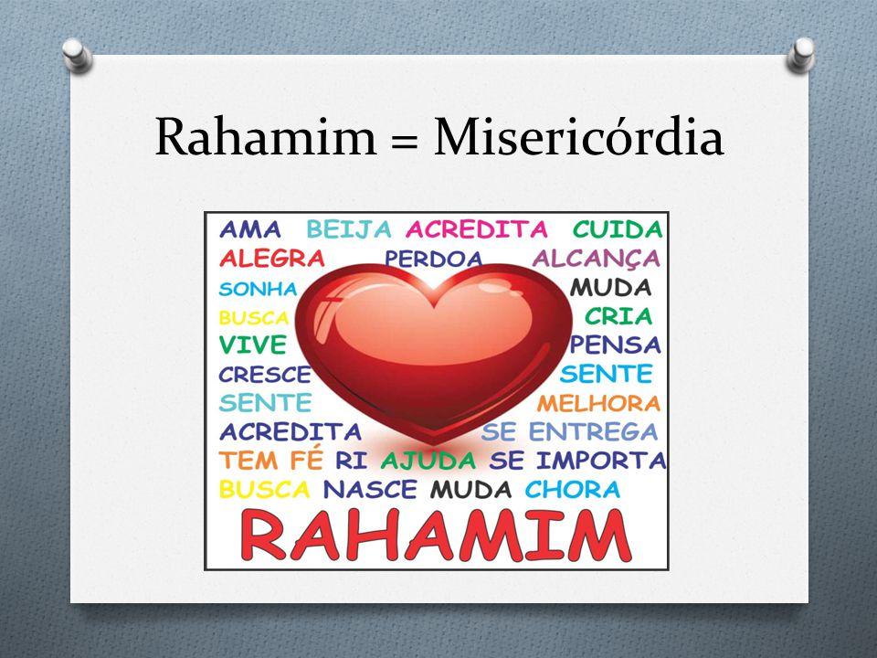 Rahamim = Misericórdia