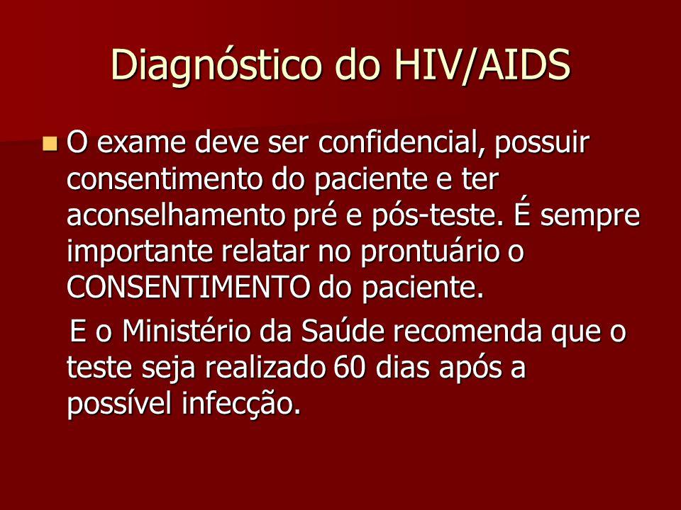 Diagnóstico do HIV/AIDS  Ensaios de Triagem: Alta sensibilidade.