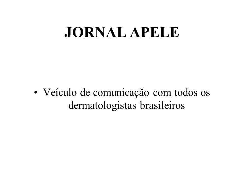 JORNAL APELE •Veículo de comunicação com todos os dermatologistas brasileiros