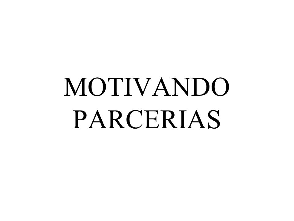 MOTIVANDO PARCERIAS