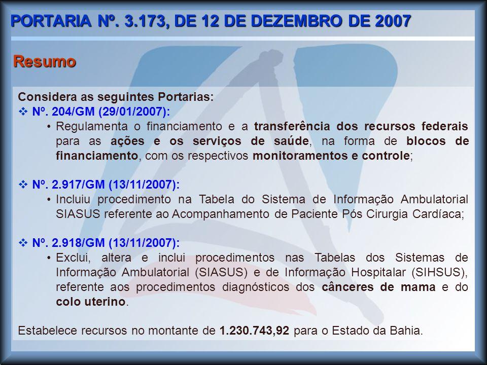 PORTARIA Nº. 3.173, DE 12 DE DEZEMBRO DE 2007 Considera as seguintes Portarias:  Nº.