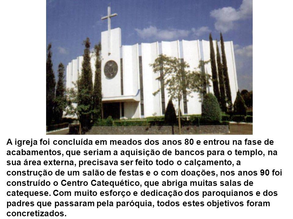 A igreja foi concluída em meados dos anos 80 e entrou na fase de acabamentos, que seriam a aquisição de bancos para o templo, na sua área externa, pre