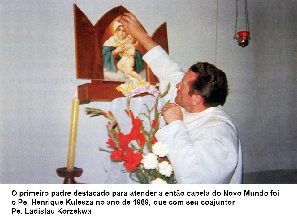 O primeiro padre destacado para atender a então capela do Novo Mundo foi o Pe. Henrique Kulesza no ano de 1969, que com seu coajuntor Pe. Ladislau Kor