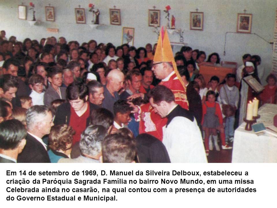 Em 14 de setembro de 1969, D. Manuel da Silveira Delboux, estabeleceu a criação da Paróquia Sagrada Família no bairro Novo Mundo, em uma missa Celebra