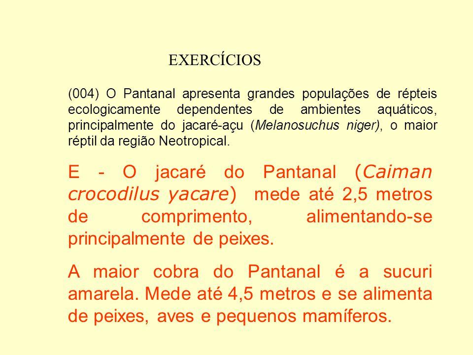 EXERCÍCIOS (002) As enchentes sazonais constituem um fenômeno natural bastante peculiar e da maior importância para os organismos aquáticos do Pantana