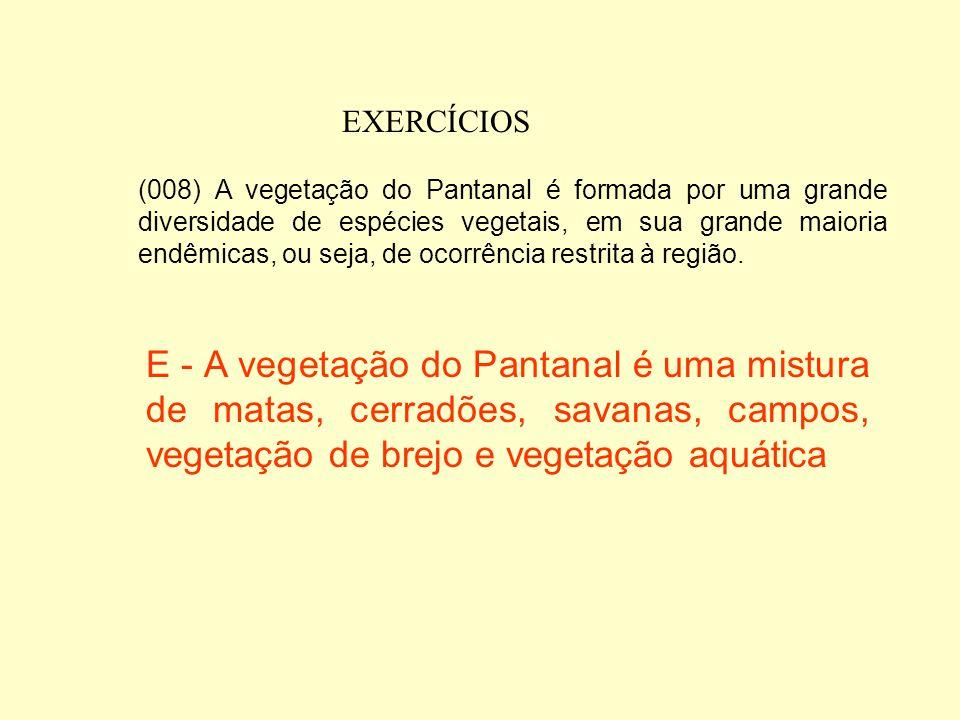 EXERCÍCIOS (004) O Pantanal apresenta grandes populações de répteis ecologicamente dependentes de ambientes aquáticos, principalmente do jacaré-açu (M