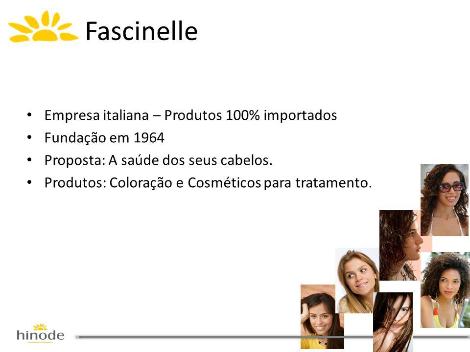 Fascinelle • Empresa italiana – Produtos 100% importados • Fundação em 1964 • Proposta: A saúde dos seus cabelos. • Produtos: Coloração e Cosméticos p