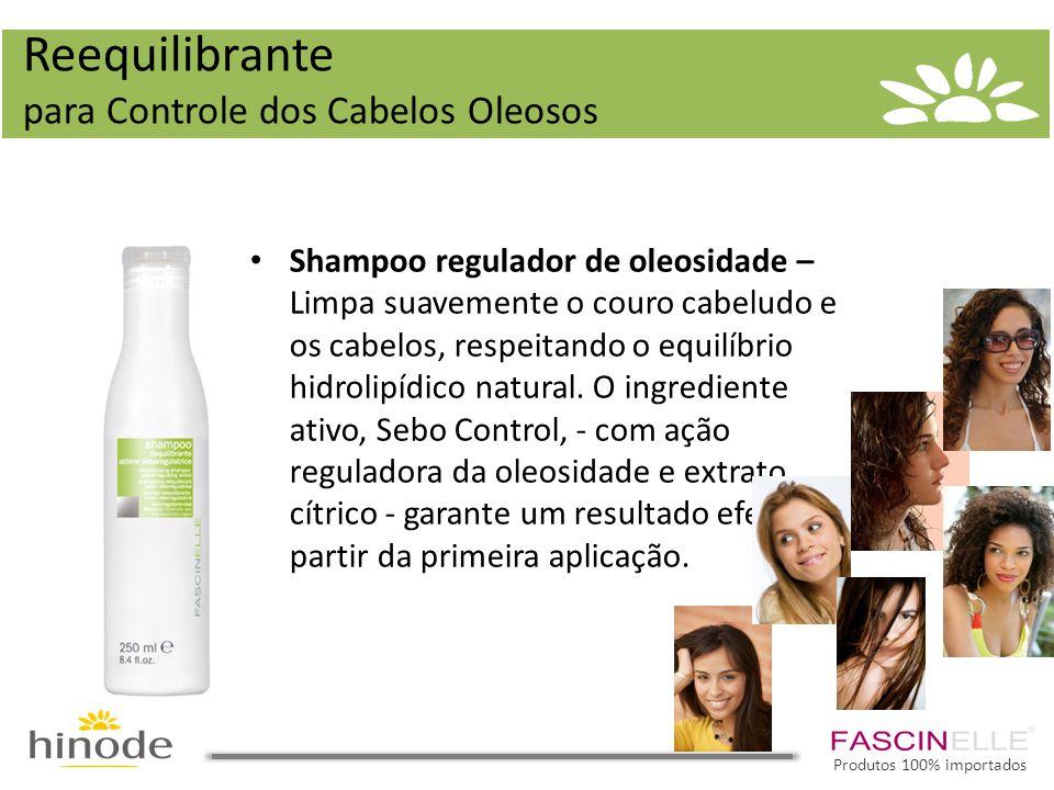 • Shampoo regulador de oleosidade – Limpa suavemente o couro cabeludo e os cabelos, respeitando o equilíbrio hidrolipídico natural.