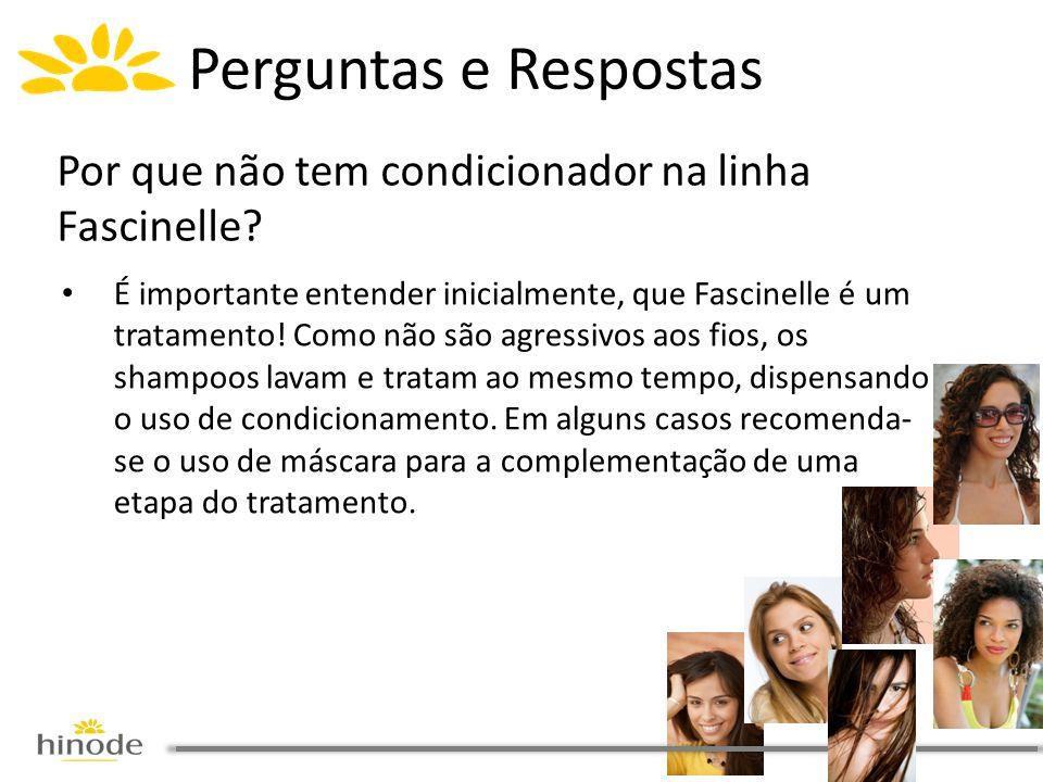 • É importante entender inicialmente, que Fascinelle é um tratamento.
