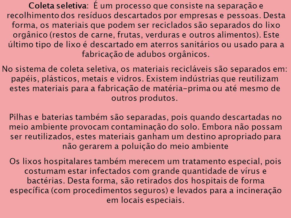 Os lixos hospitalares também merecem um tratamento especial, pois costumam estar infectados com grande quantidade de vírus e bactérias.