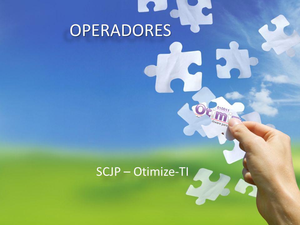 OPERADORESOPERADORES SCJP – Otimize-TI