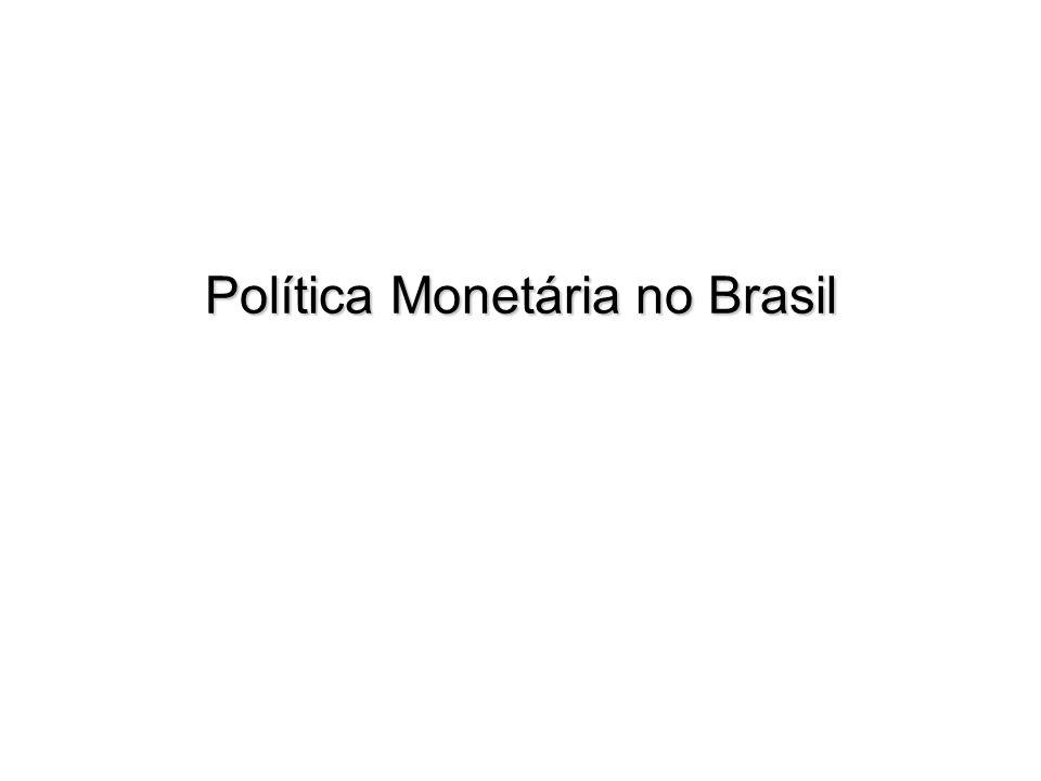 2 Política Monetária no Brasil