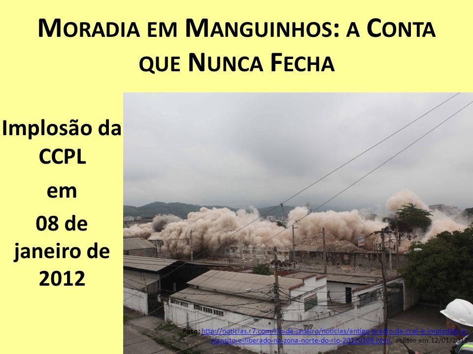 Foto: http://noticias.r7.com/rio-de-janeiro/noticias/antigo-predio-da-ccpl-e-implodido-e- transito-e-liberado-na-zona-norte-do-rio-20120108.html, aces