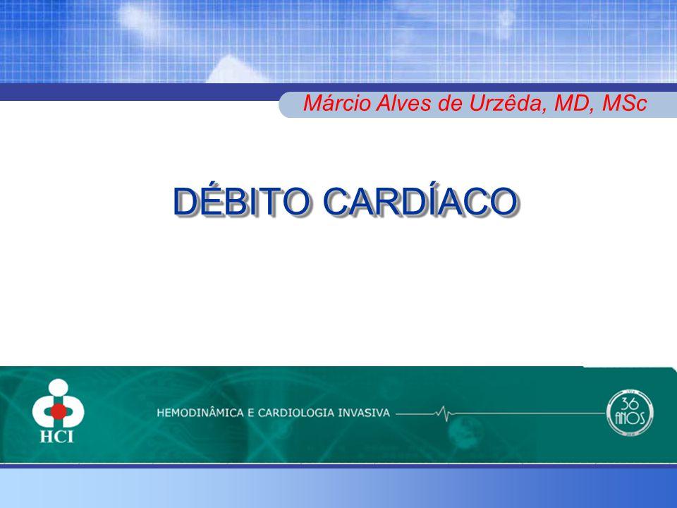 DÉBITO CARDÍACO Márcio Alves de Urzêda, MD, MSc