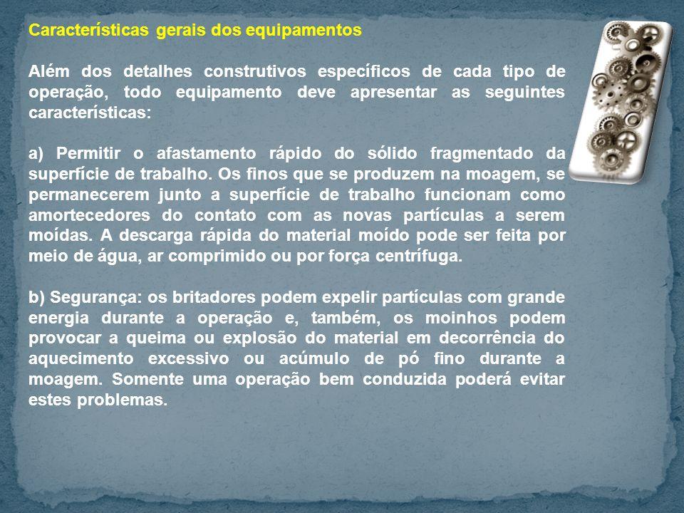 Características gerais dos equipamentos Além dos detalhes construtivos específicos de cada tipo de operação, todo equipamento deve apresentar as segui