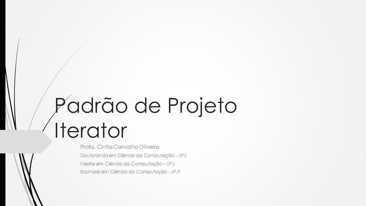 Padrão de Projeto Iterator Profa.