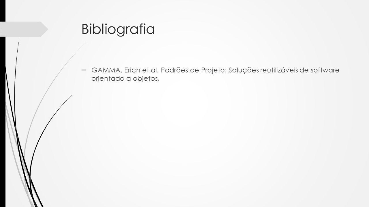 Bibliografia  GAMMA, Erich et al.
