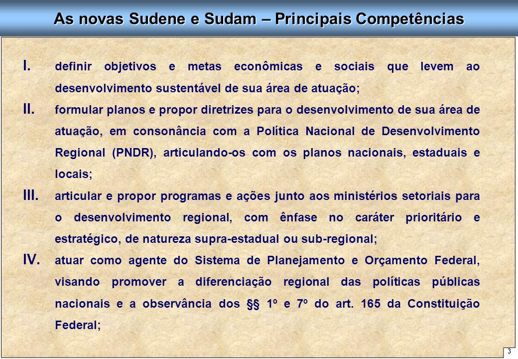 3 Proposta de Arquitetura Organizacional - SUDENE I. I. definir objetivos e metas econômicas e sociais que levem ao desenvolvimento sustentável de sua