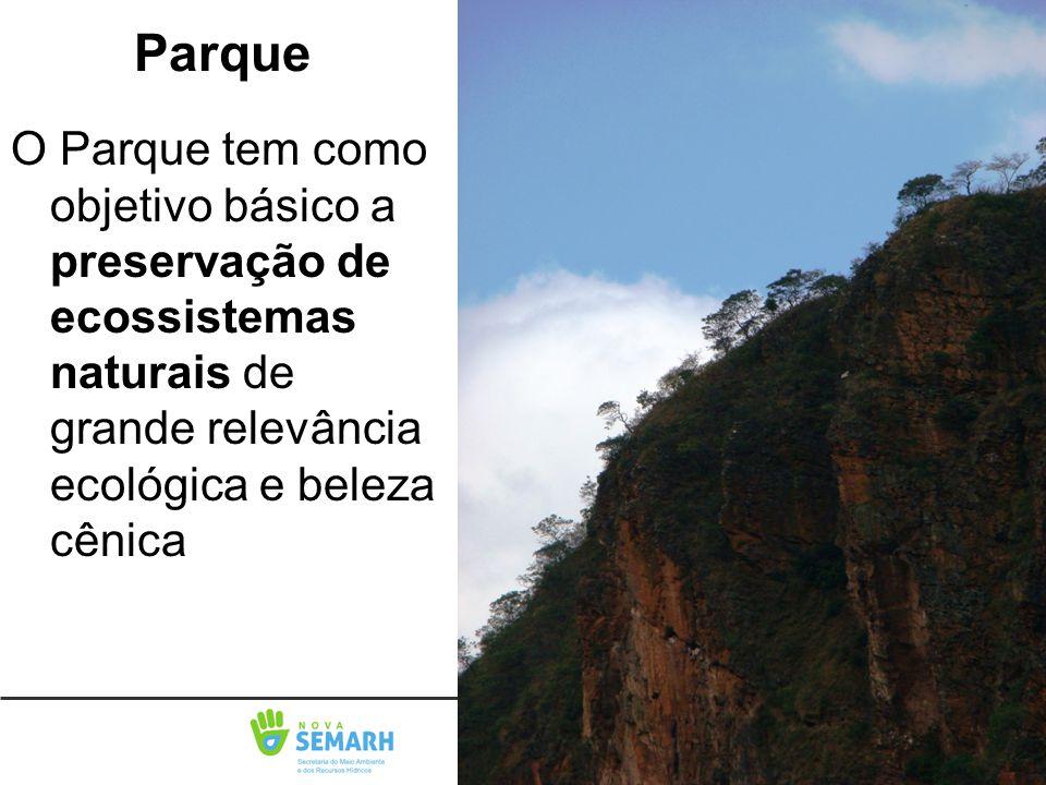 Parque O Parque tem como objetivo básico a preservação de ecossistemas naturais de grande relevância ecológica e beleza cênica