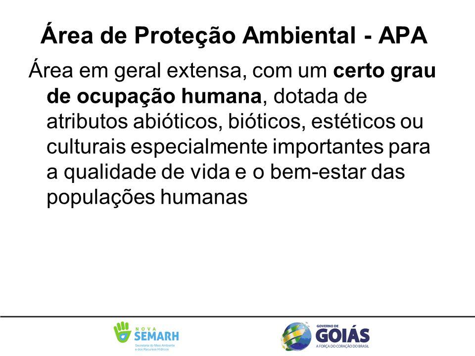 Área de Proteção Ambiental - APA Área em geral extensa, com um certo grau de ocupação humana, dotada de atributos abióticos, bióticos, estéticos ou cu