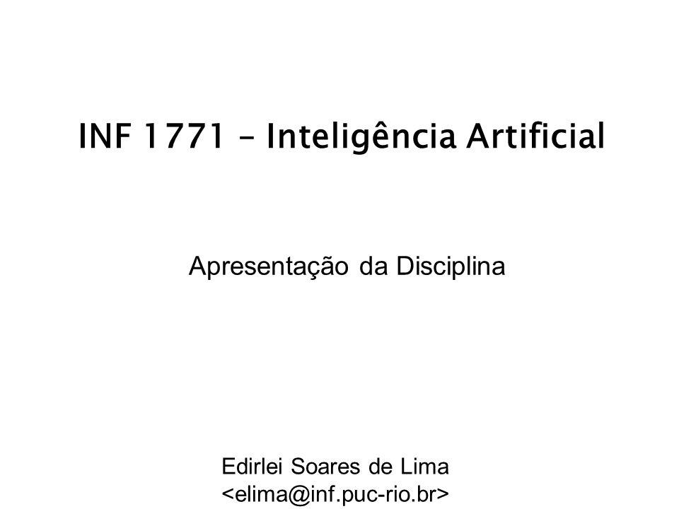 INF 1771 – Inteligência Artificial Apresentação da Disciplina Edirlei Soares de Lima