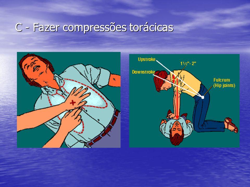 C - Fazer compressões torácicas