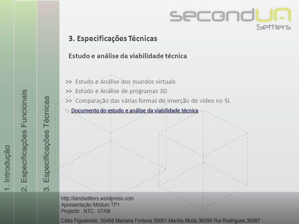 3. Especificações Técnicas Estudo e análise da viabilidade técnica