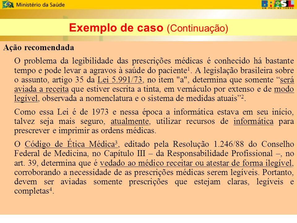Ação recomendada O problema da legibilidade das prescrições médicas é conhecido há bastante tempo e pode levar a agravos à saúde do paciente 1. A legi
