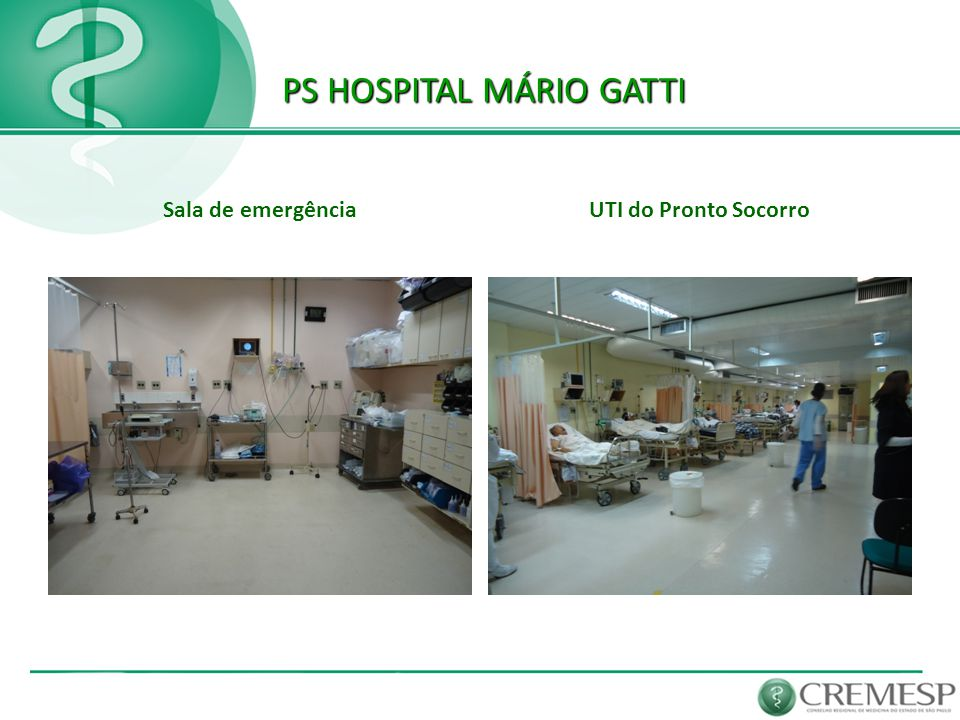 PS HOSPITAL MÁRIO GATTI PS HOSPITAL MÁRIO GATTI Sala de emergênciaUTI do Pronto Socorro