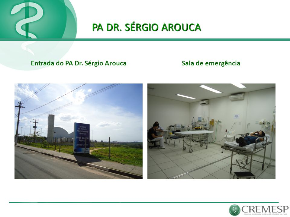 PA DR. SÉRGIO AROUCA PA DR. SÉRGIO AROUCA Entrada do PA Dr. Sérgio AroucaSala de emergência