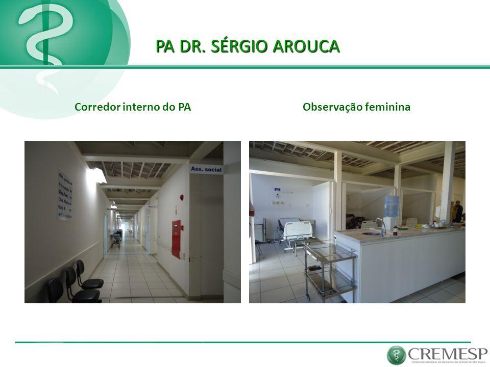 PA DR. SÉRGIO AROUCA PA DR. SÉRGIO AROUCA Corredor interno do PAObservação feminina