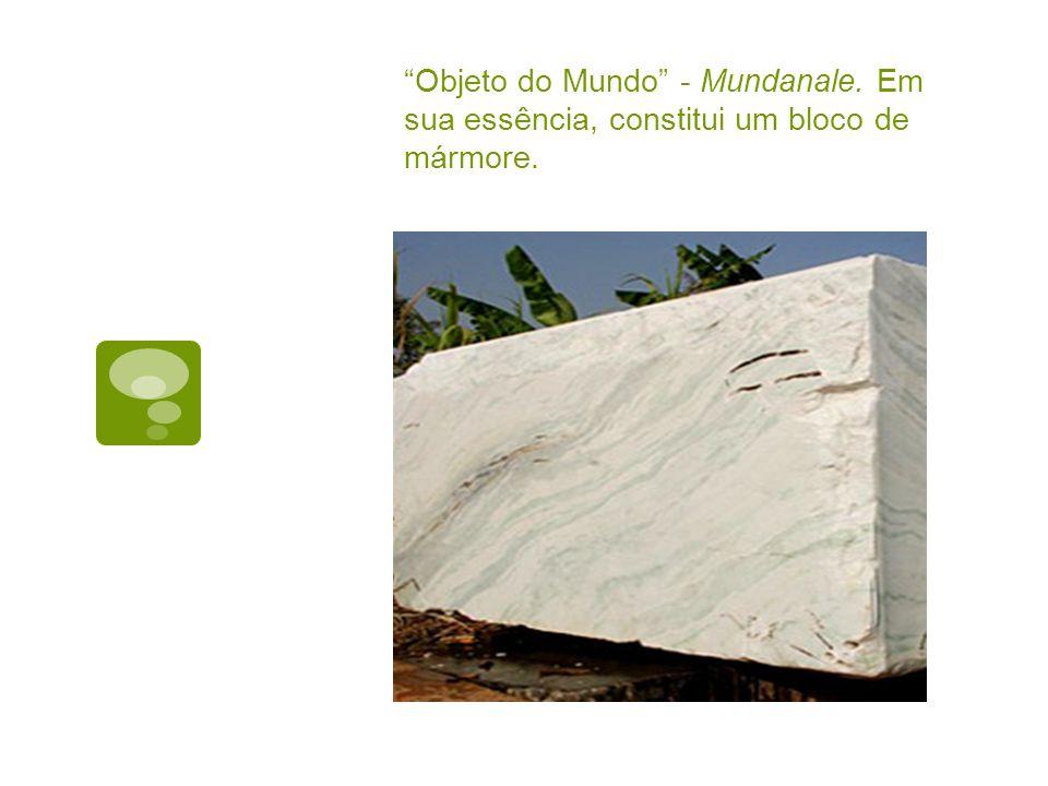 Objeto do Mundo - Mundanale. Em sua essência, constitui um bloco de mármore.