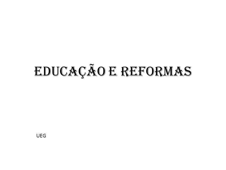 EDUCAÇÃO E REFORMAS UEG